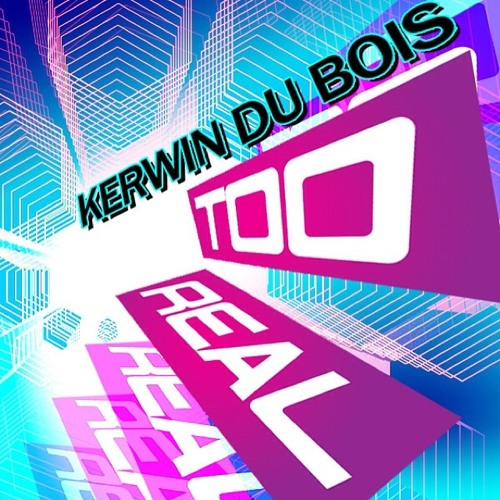 Kerwin Dubois - Too Real {The B - Fix} with extended intro