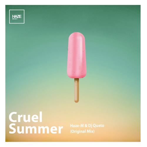 Haze-M & DJ Queto - Cruel Summer (Original Mix)