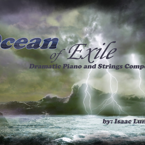 Ocean of Exile: Dramatic Piano and String Composition