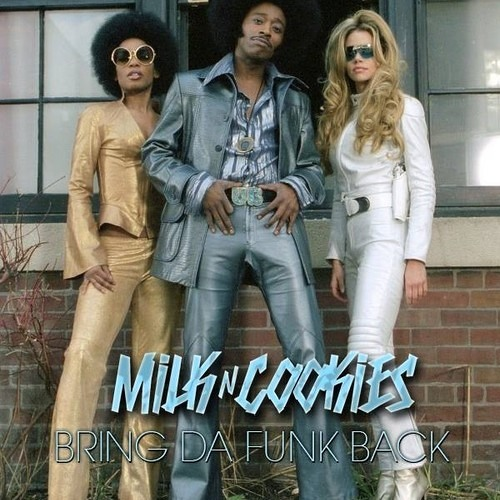 Milk N Cookies - Bring Da Funk Back [FREE DOWNLOAD]
