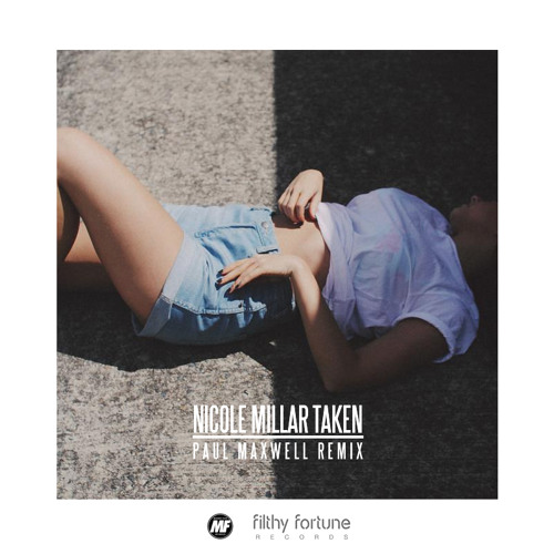 NICOLE MILLAR - TAKEN (PAUL MAXWELL REMIX)