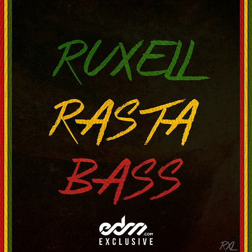 Rasta Bass by Ruxell - EDM.com Exclusive