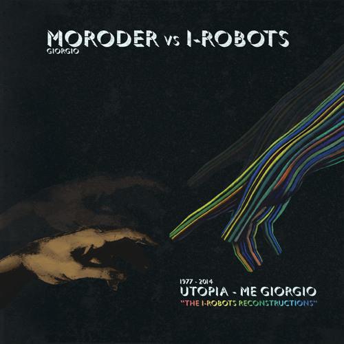 Giorgio Moroder vs I-Robots - Utopia - Me Giorgio (The I-Robots Reconstructions) ***preview***