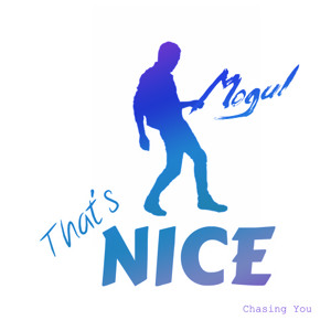 Chasing You (Mogul Remix) by That's Nice