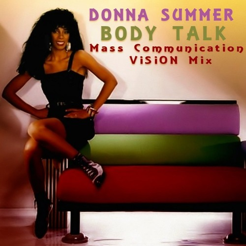 Donna Summer - Body Talk (Mass Communication ViSiON Mix)