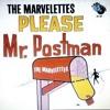 please mr. postman [the marvelettes]