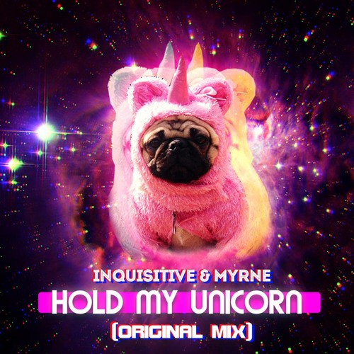 Inquisitive & Myrne - Hold My Unicorn (Original Mix)