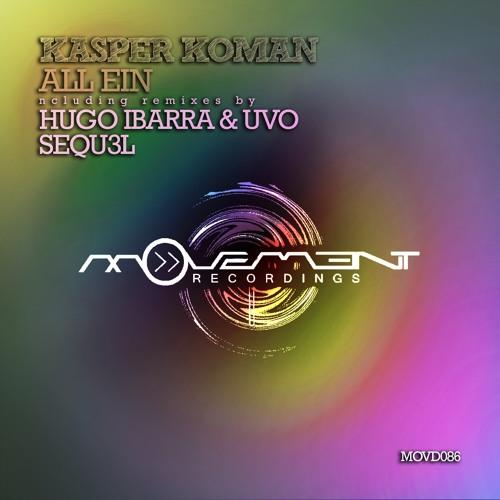 Kasper Koman - All Ein - Hugo Ibarra & Uvo Remix