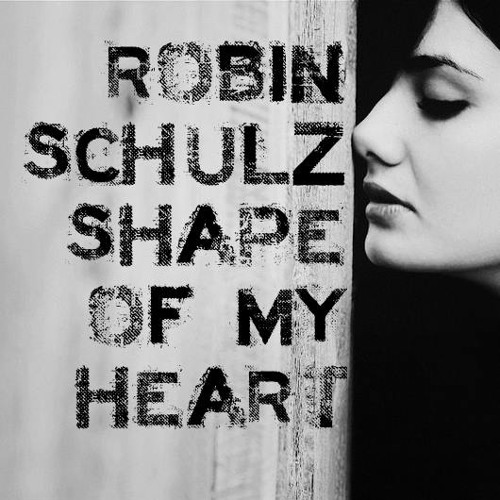 Robin Schulz - Shape of my Heart (Bootleg)