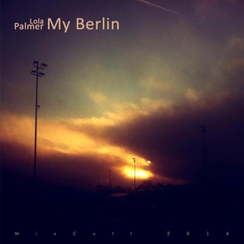 MixCult Podcast # 126 Lola Palmer - My Berlin http://youtu.be/aix1i4FVBLY