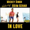In LOve By Mickey Singh Ft. Asim Azhar
