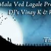 Mala Ved Lagle Premache (Brothers Styles - DJ's Vinay K & Ryshabh)