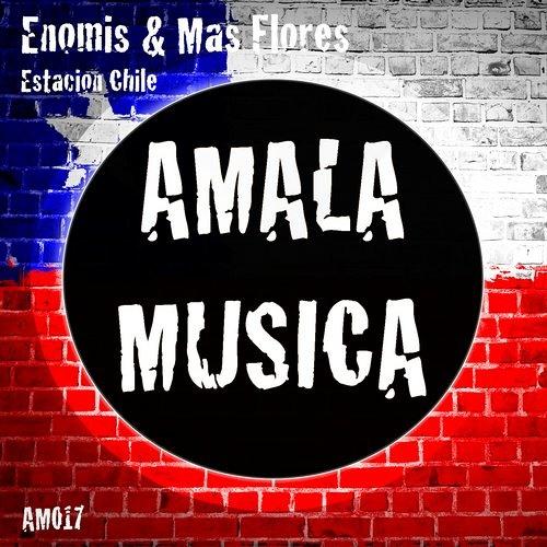 Enomis & Mas Flores - Estacion Chile EP on Amala Musica