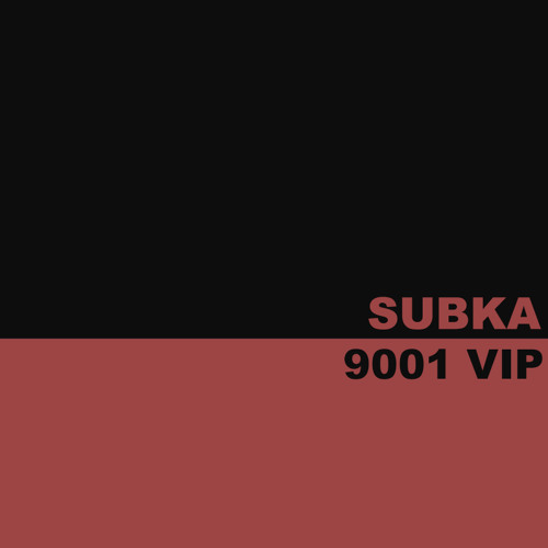 SUBKA - 9001 VIP (Free Download)