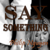 Say Something (A Great Big World ft. Christina Aguilera Cover) *FREE DOWNLOAD*
