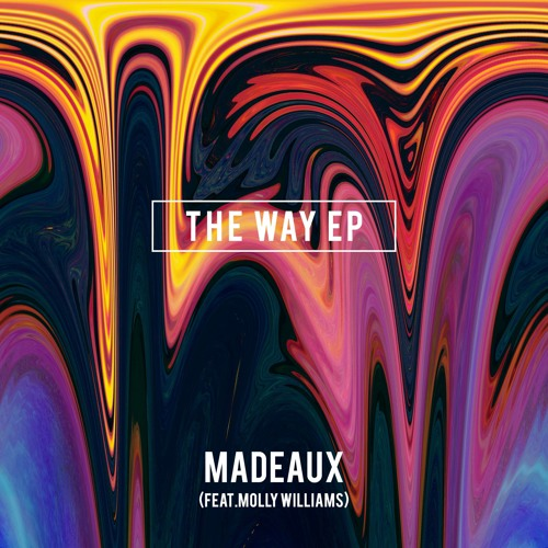 Madeaux - The Way (feat. Molly)