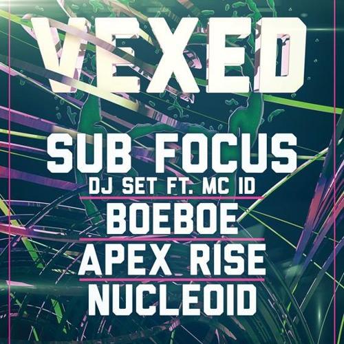 Nucleoid [LIVE] @ Vexed, 25/01/2014 w/ Sub Focus, Apex Rise & BoeBoe
