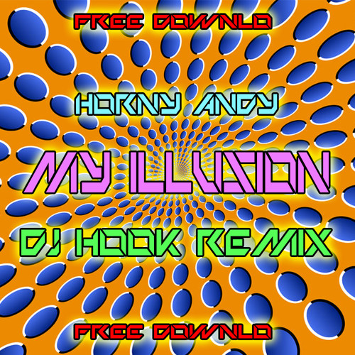 Horny Andy - My Illusion (DJ Hook Remix)