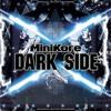 MiniKore - Dark Side (Evil Jokes Dark Power Remix) [Free Download]