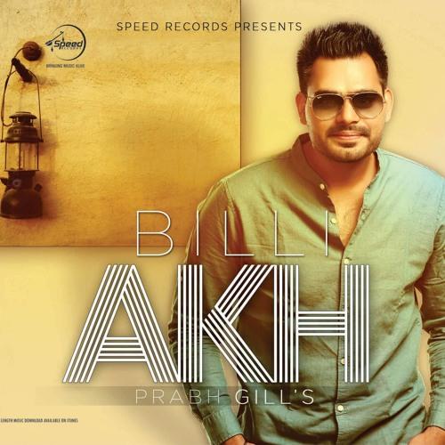 Billi Akh - Prabh Gill Ft. Mani Sandhu - ASG Dhol Mix