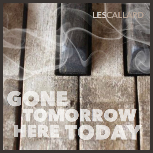 Gone Tomorrow Here Today (Piano/Orchestral Version)