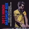 2013 Hindi Mashup Mix (DJ SAM-C) @ Wavefx Deejays