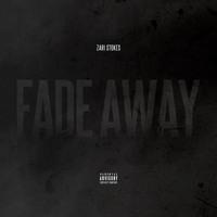 Zari Stokes - Fade Away