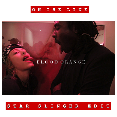 Blood Orange - On The Line (Star Slinger Edit)