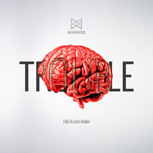 Trouble (Free n Losh Remix)