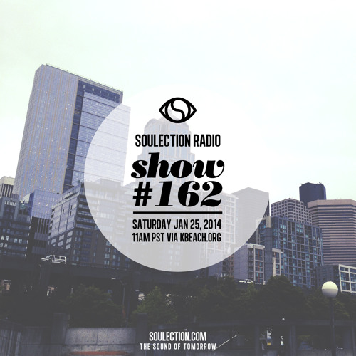 Soulection Radio Show #162