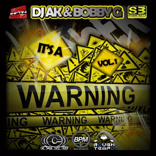 ITS A WARNING VOL.1 BY DJ A.K & MC BOBBY G