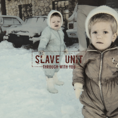 Slave Unit - Through with You Sampler