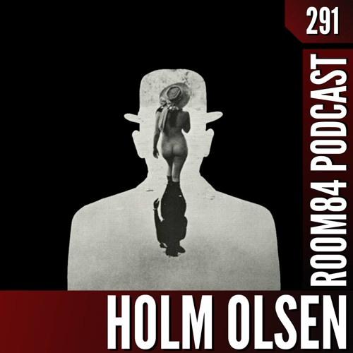 R84 PODCAST291:  HOLM OLSEN