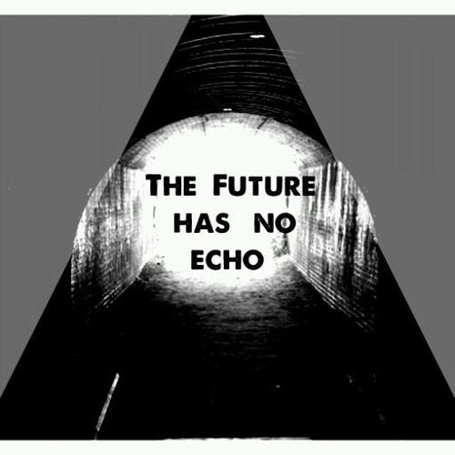 The Future Has No Echo