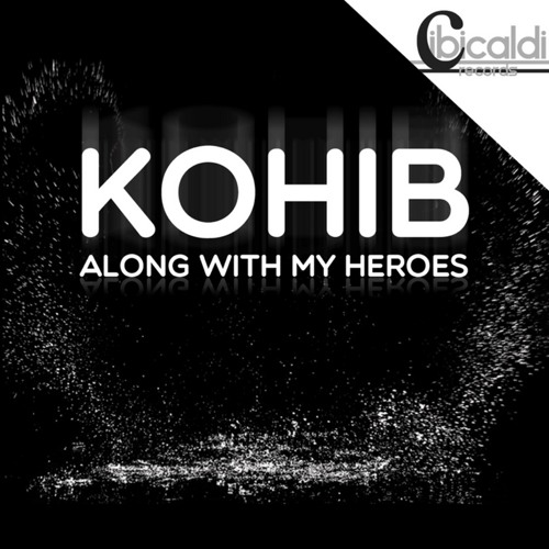 Along With My Heroes - Cibicaldi Records
