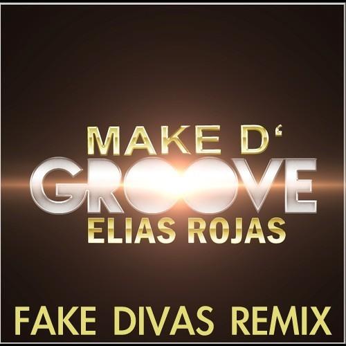 Elias Rojas - Make D' Groove (Fake Divas Remix) Available now! [Fire Beats Music]