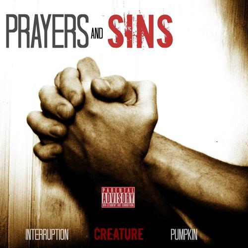 Prayers and Sins (feat. Interruption & Pumpkin)