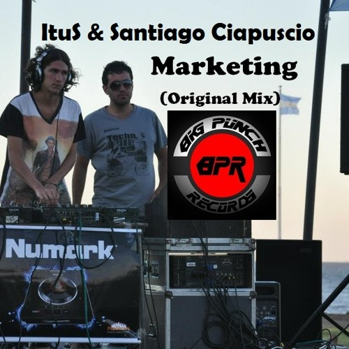 ItuS, Santiago Ciapuscio - Marketing (Original Mix) - PREVIEW - [Big Punch Records] - Out Now!