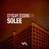 Cityscape Sessions 099: Solee