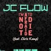 JC FLOW I'm Not Afraid To Die (feat. Chris Kemp)