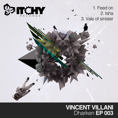 Preview [Itchy 003] Vincent Villani-Vale Of Sinister (Original Mix)