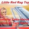 Little Red Rag Top (Lyrics by Tony - Vocals and Music by Eddie Harrison) Original 2012