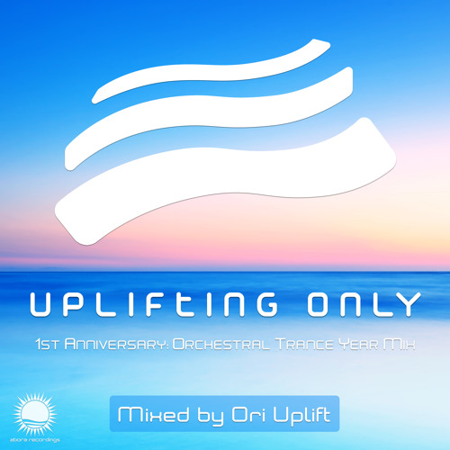 Uplifting Only - 1st Anniversary: Orchestral Trance Year Mix (Mixed by Ori Uplift) [OUT NOW!]