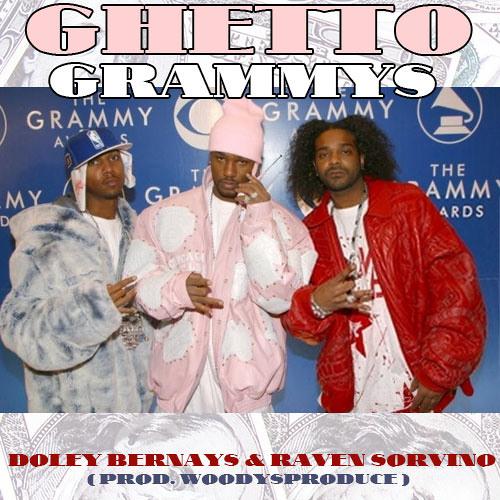 Doley Bernays & Raven Sorvino - Ghetto Grammys (prod by WoodysProduce)