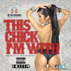 """B Rebel- """"This Chick I'm With""""(Produced By MoodyOnDaBeat)(Explicit Version)"""