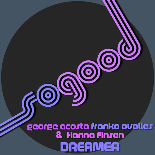GeorgeAcosta & Franko Ovalles - Hanna Finsen Dreamer (PREVIEW)
