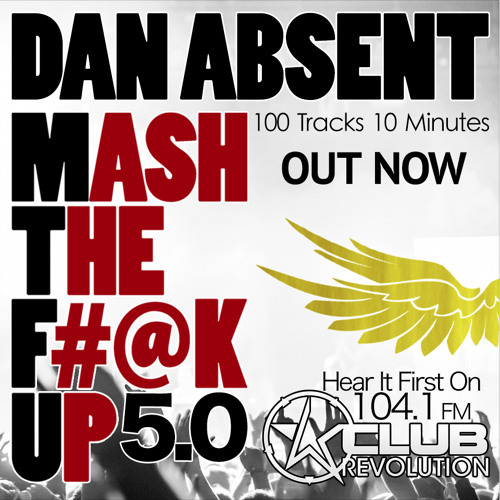 Dan Absent - MASH THE F#@K UP 5.0