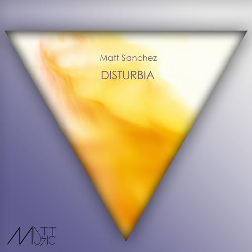 Matt Sanchez - Disturbia (Original Mix) [download free]