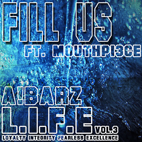 A!BARZ - Fill Us feat. Mouthpi3ce