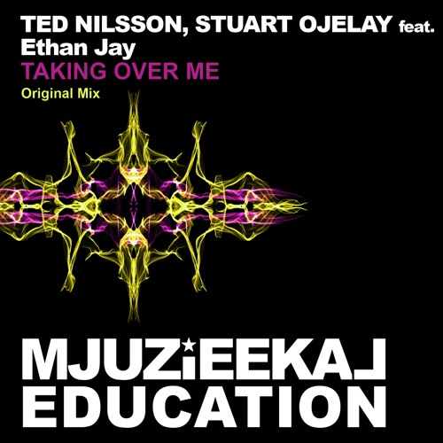 OUT NOW! Ted Nilsson, Stuart Ojelay feat. Ethan Jay - Taking Over Me (Original Mix)